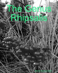 The Genus Rhipsalis